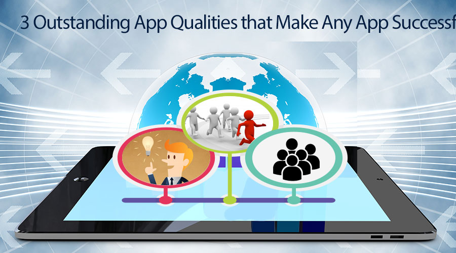 3-Qualities-of-App-That-Make-Any-App-Successful-1