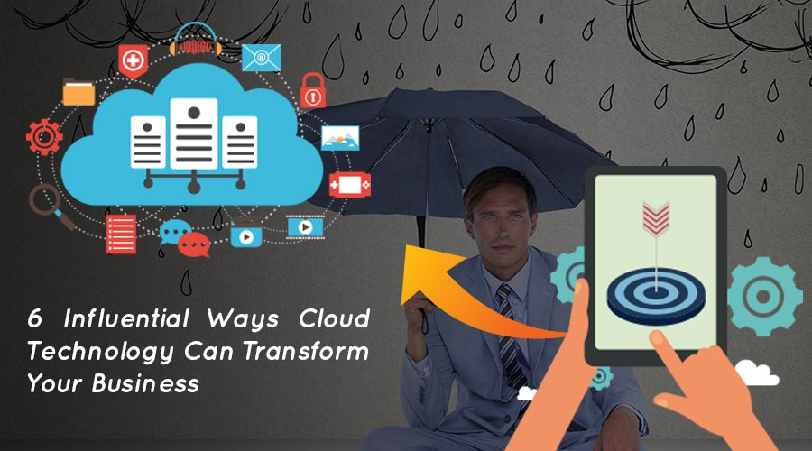 6-Influential-Ways-Cloud-Technology-Can-Transform-Your-Business