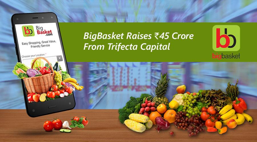 BigBasket-Raises-Rs45-Crore-From-Trifecta-Capital