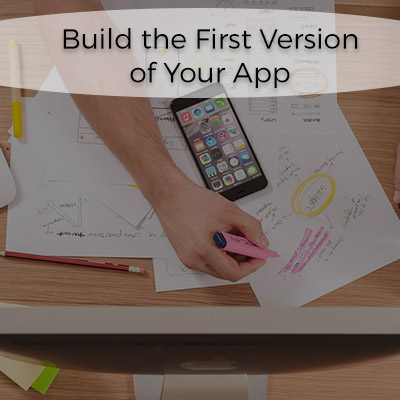 Build-the-first-version-of-your-app