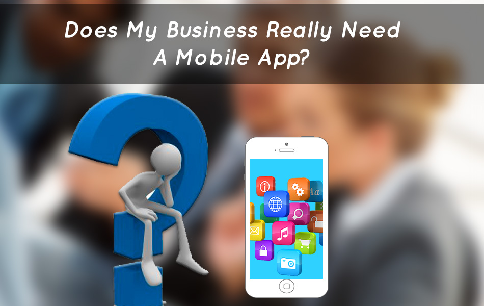 Does-My-Business-Really-Need-a-Mobile-App