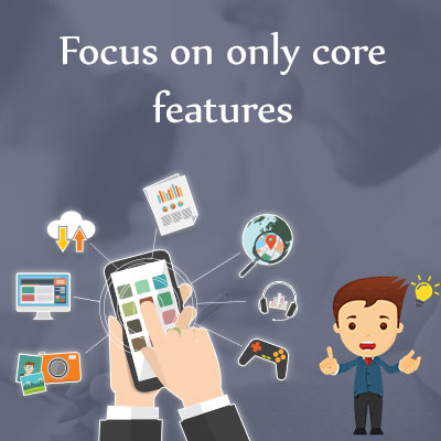 Focus-on-only-core-features