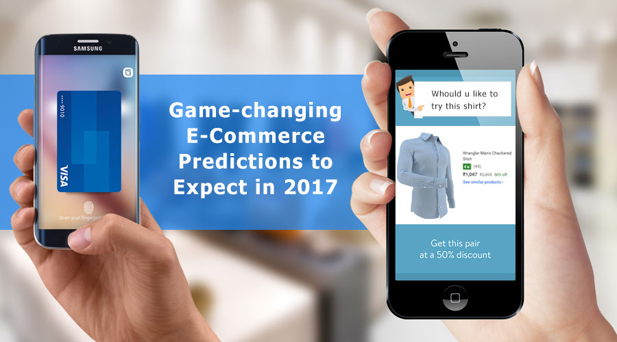 Game-changing-E-Commerce-Predictions-to-Expect-in-2017