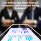 How-Mobile-App-Helps-Financial-Companies-Solve-Customer-Facing-Problems