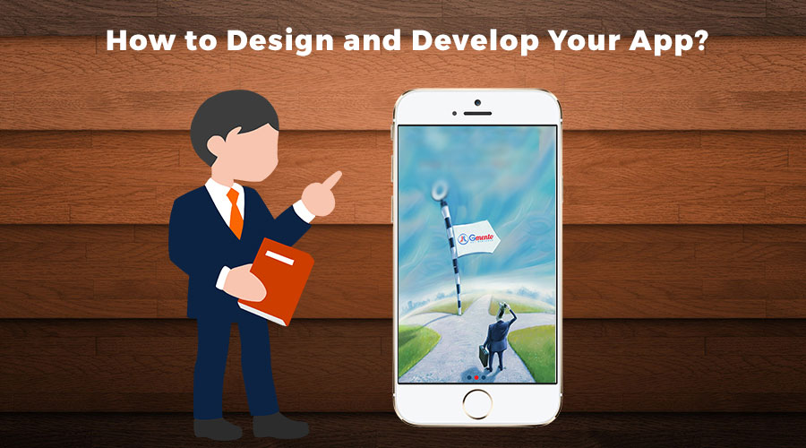 How-to-Design-and-Develop-Your-App