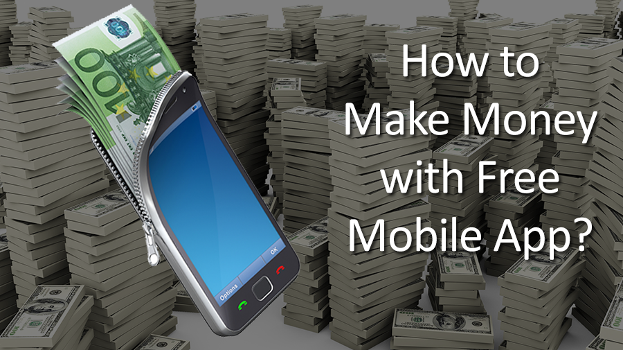 How-to-Make-Money-with-Free-Mobile-Apps