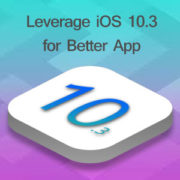 Leverage-These-Outstanding-Features-of-iOS-10.3-to-Build-a-Better-App-300