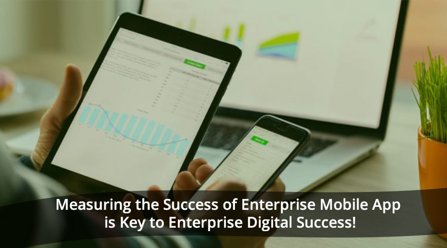 Measuring-the-Success-of-Enterprise-Mobile-App-is-Key-to-Enterprise-Digital-Success