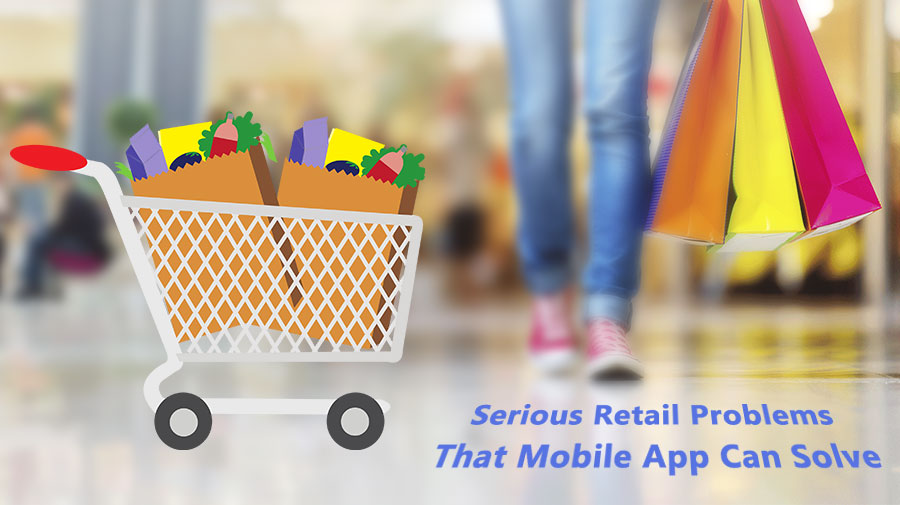 Serious-Retail-Problems-That-Mobile-App-Can-Solve1