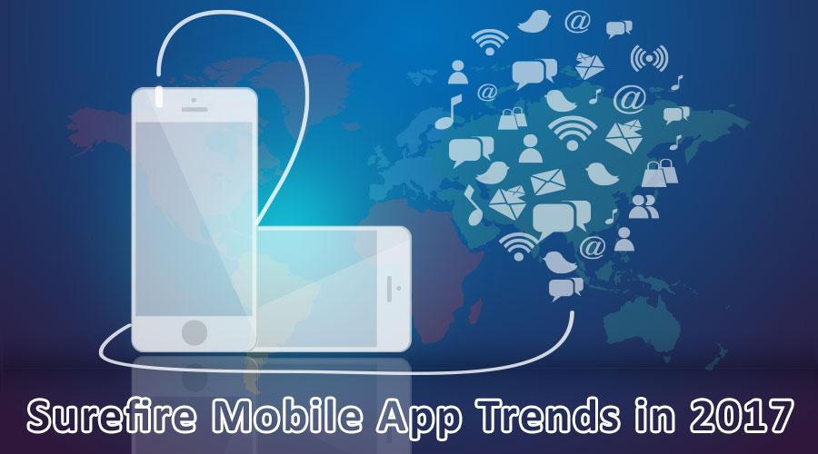 Surefire-Mobile-App-Trends-in-2017