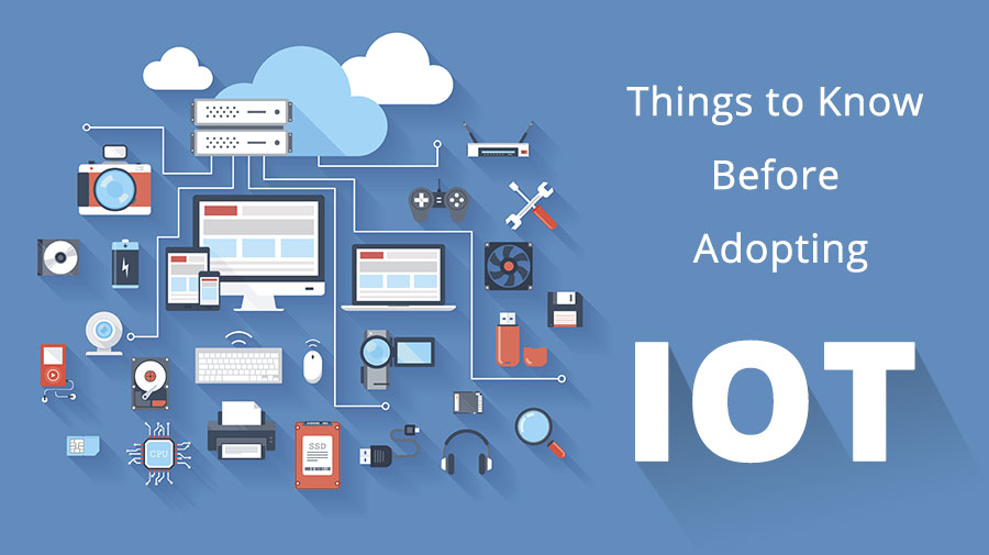 Things-to-Know-Before-Adopting-IoT