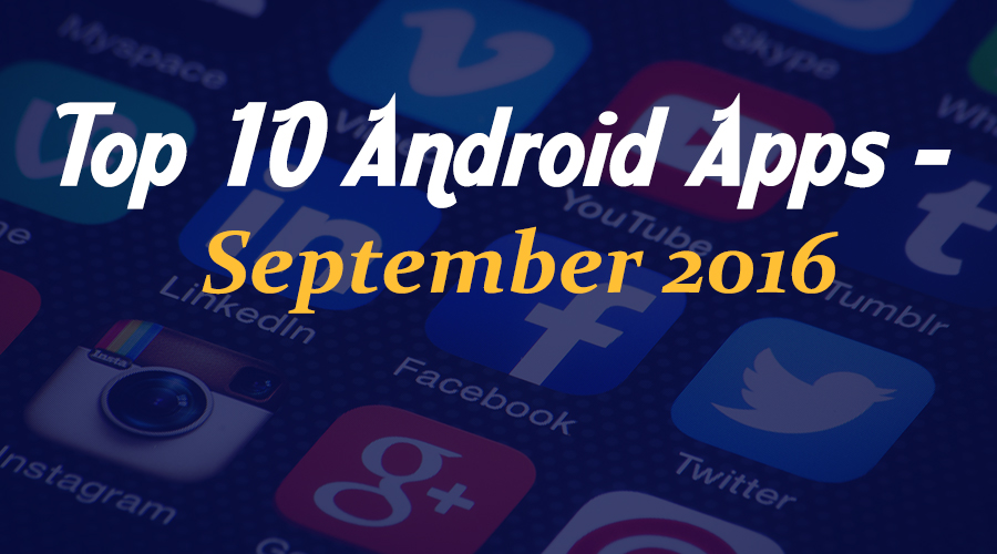 Top 10 Android Apps – September 2016