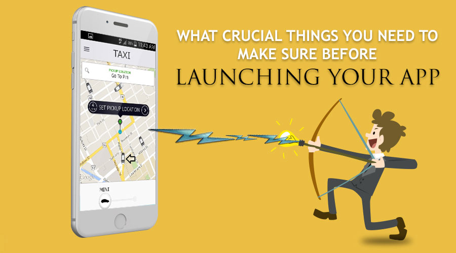 What-Crucial-Things-You-Need-to-Make-Sure-Before-Launching-Your-App