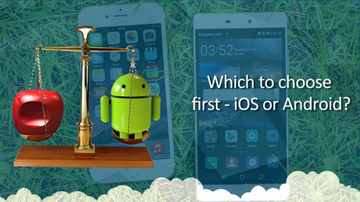 Which-to-choose-first-iOS-or-Android-705x396