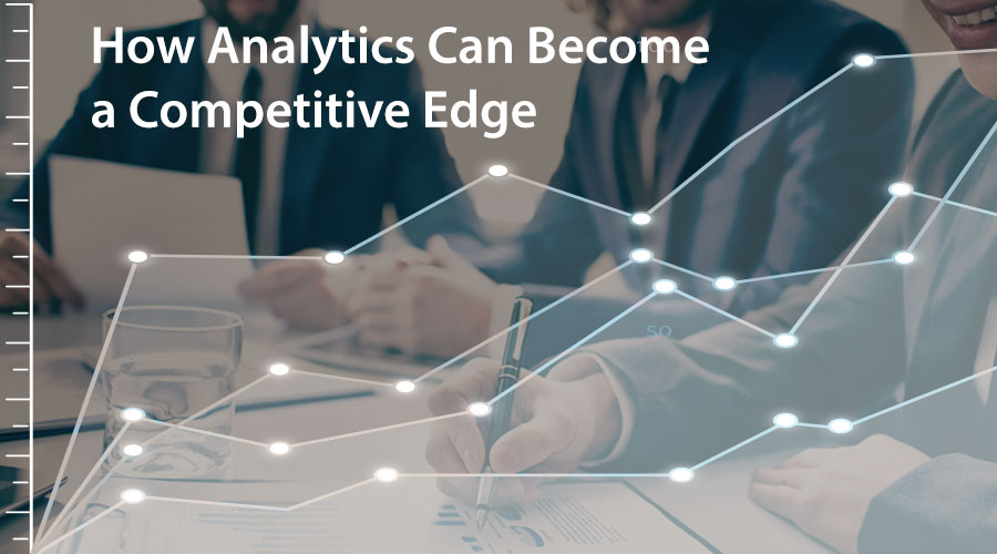 How-Analytics-Can-Become-a-Competitive-Edge