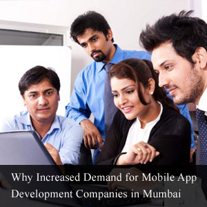 Why-Increased-Demand-for-Mobile-App-Development-Companies-in-Mumbai-300