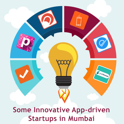 Some Innovative App-driven Startups in Mumbai