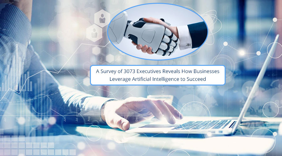 A-Survey-of-3073-Executives-Reveals-How-Businesses-Leverage-Artificial-Intelligence-to-Succeed