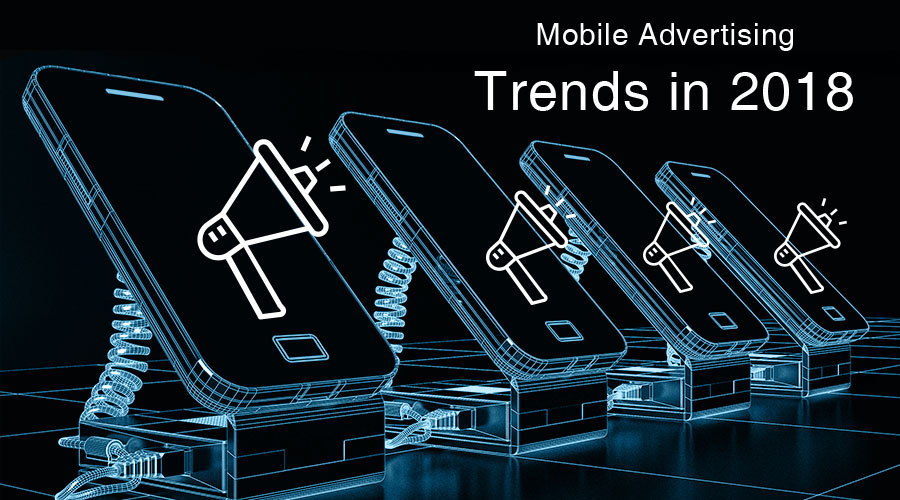 Mobile-Advertising-Trends-in-2018